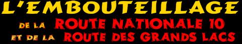 Embouteillage de la Route Nationale 10 et de la Route des Grands Lacs – 2013